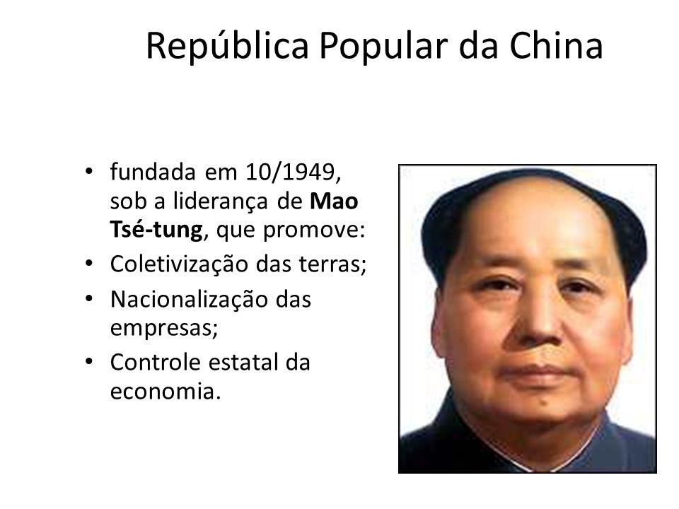 República Popular da China • fundada em 10/1949, sob a liderança de Mao Tsé-tung, que promove: • Coletivização das terras; • Nacionalização das empres