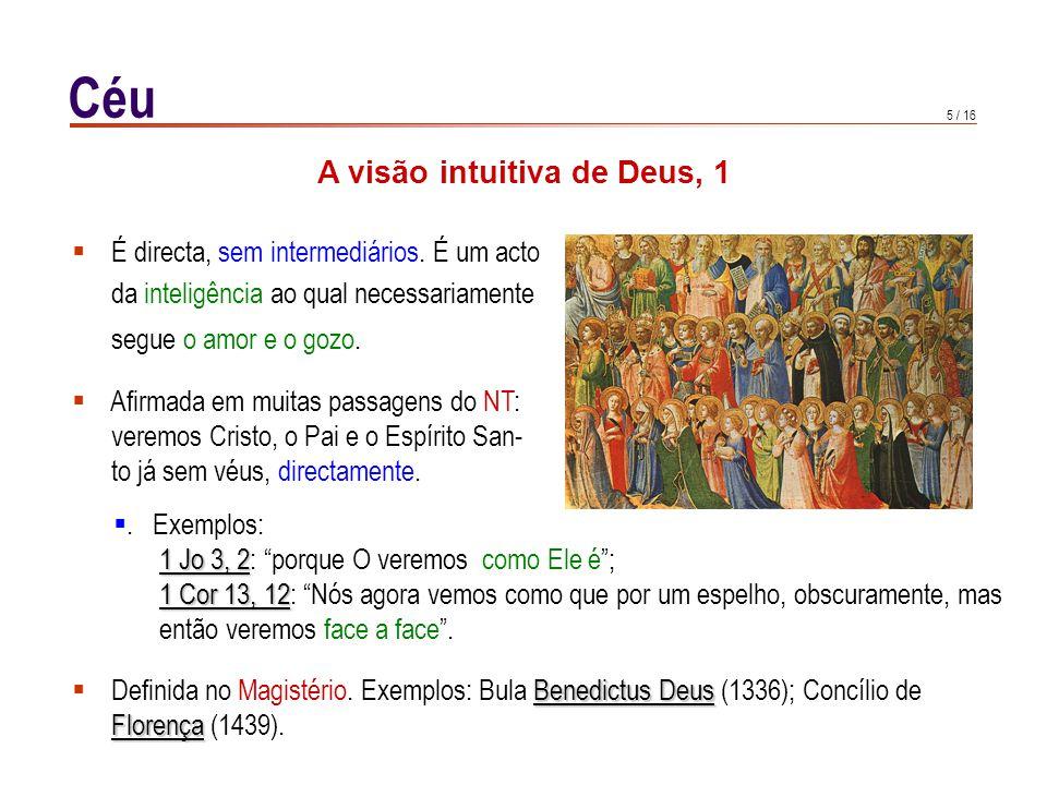 5 / 16 Céu  É directa, sem intermediários.