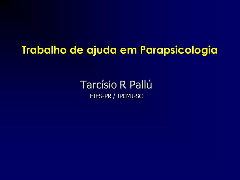 •RESUMO –O trabalho de ajuda em Parapsicologia visa pessoas que passam por experiências com características de psi e não têm referencial adequado para poder lidar com tais experiências.