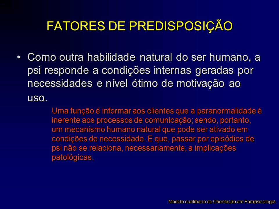 FATORES DE PREDISPOSIÇÃO •Como outra habilidade natural do ser humano, a psi responde a condições internas geradas por necessidades e nível ótimo de m