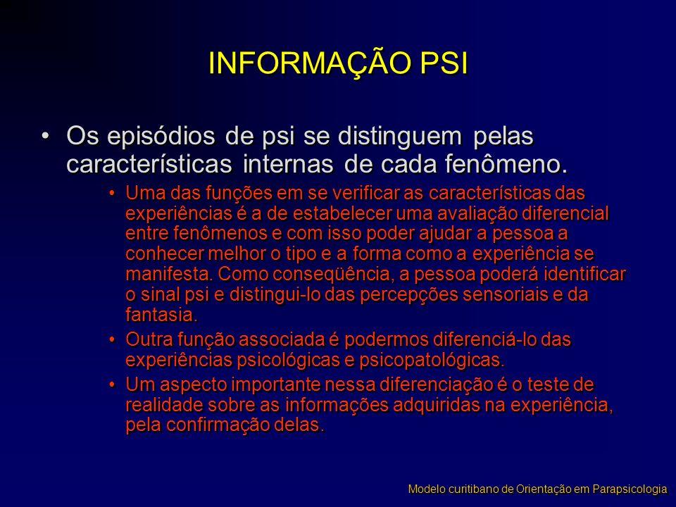 •Os episódios de psi se distinguem pelas características internas de cada fenômeno. •Uma das funções em se verificar as características das experiênci