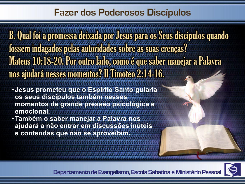 •Jesus prometeu que o Espírito Santo guiaria os seus discípulos também nesses momentos de grande pressão psicológica e emocional. •Também o saber mane