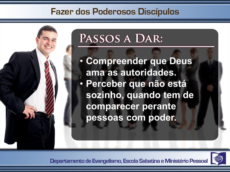 •Compreender que Deus ama as autoridades. •Perceber que não está sozinho, quando tem de comparecer perante pessoas com poder.