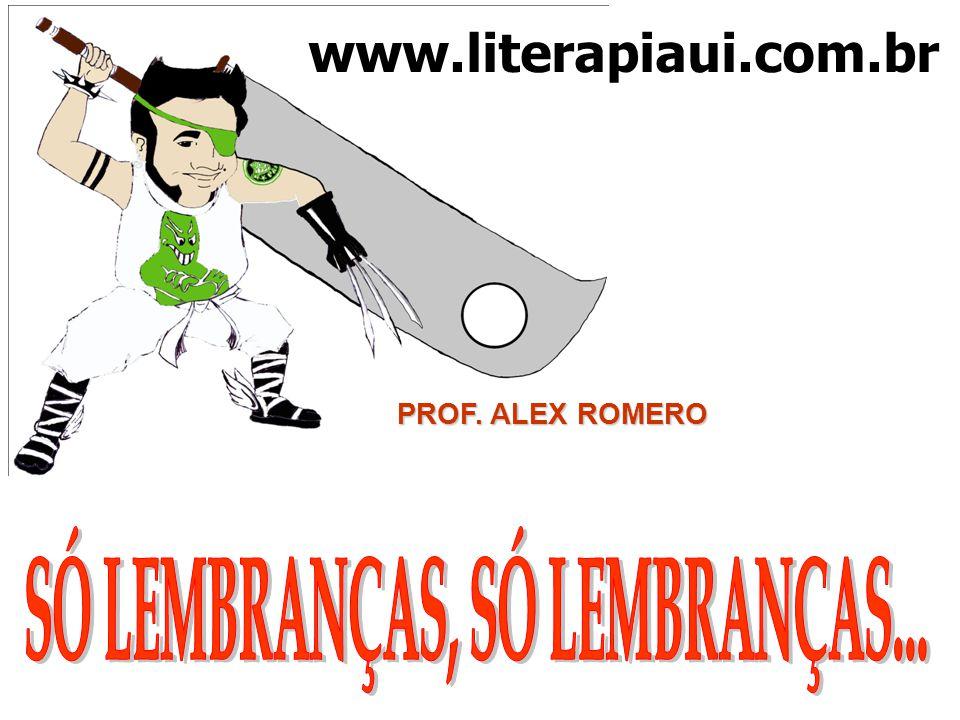 www.literapiaui.com.br PROF. ALEX ROMERO
