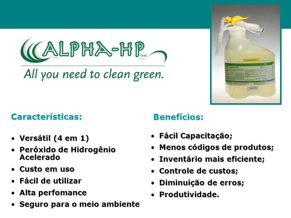 •Versátil (4 em 1) •Peróxido de Hidrogênio Acelerado •Custo em uso •Fácil de utilizar •Alta perfomance •Seguro para o meio ambiente Características: •