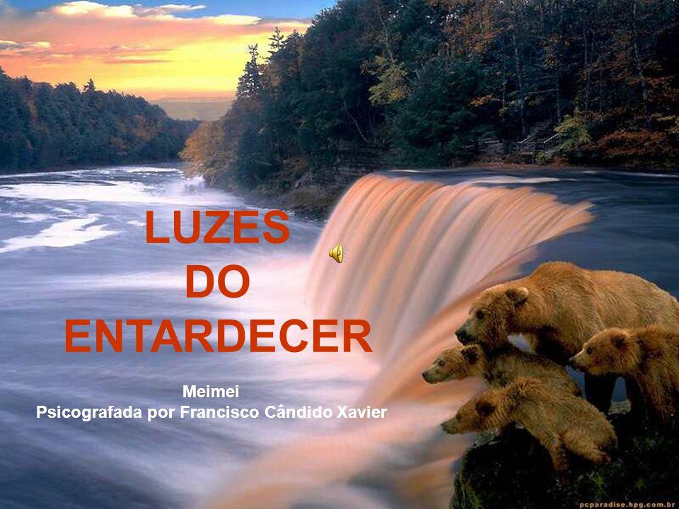 LUZES DO ENTARDECER Meimei Psicografada por Francisco Cândido Xavier
