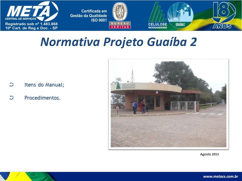 Normativa Projeto Guaíba 2 Itens do Manual; Procedimentos. Agosto 2013