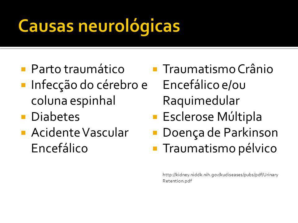  Parto traumático  Infecção do cérebro e coluna espinhal  Diabetes  Acidente Vascular Encefálico  Traumatismo Crânio Encefálico e/ou Raquimedular