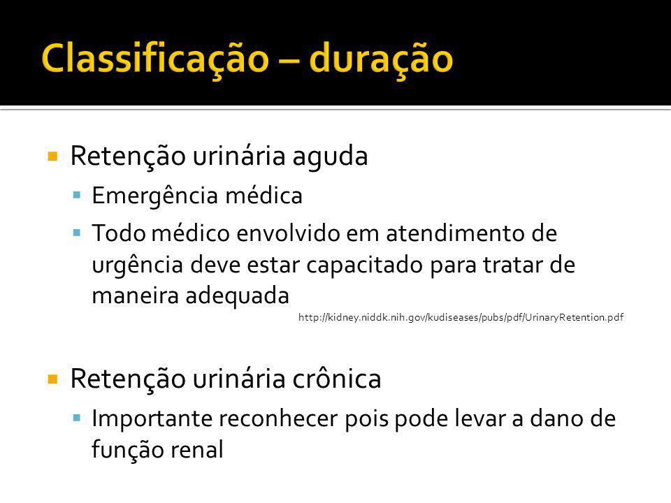  Retenção urinária aguda  Emergência médica  Todo médico envolvido em atendimento de urgência deve estar capacitado para tratar de maneira adequada