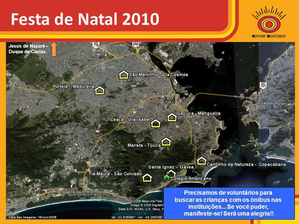 Festa de Natal 2010 Jesus de Nazaré – Duque de Caxias. Precisamos de voluntários para buscar as crianças com os ônibus nas instituições... Se você pud