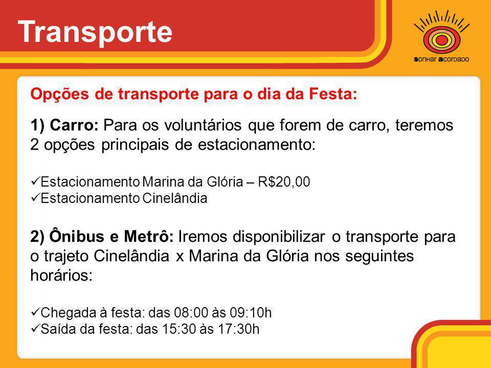 Transporte Opções de transporte para o dia da Festa: 1) Carro: Para os voluntários que forem de carro, teremos 2 opções principais de estacionamento:
