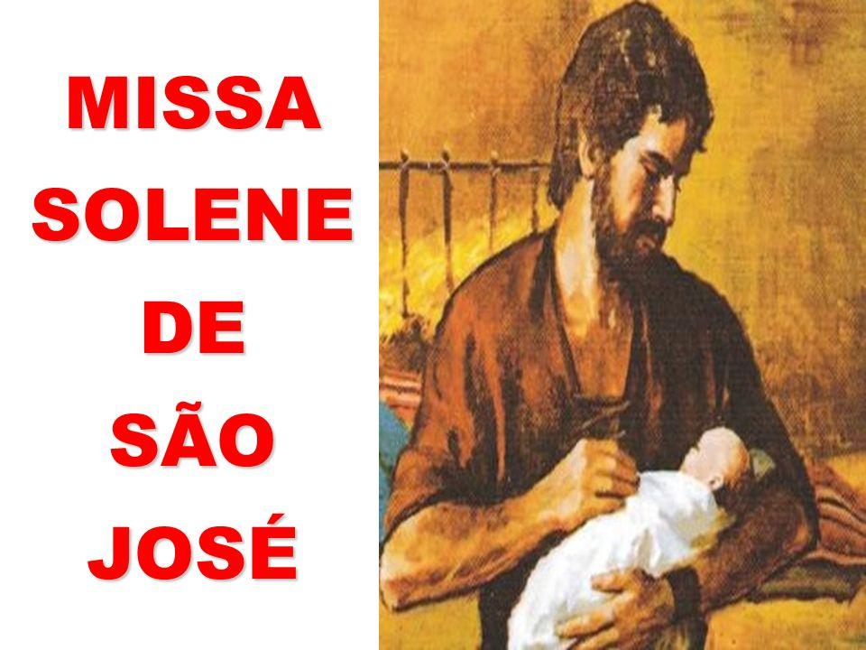 Ele o constituiu Senhor da sua casa. E o fez príncipe de todos os seus bens. Ladainha de São José