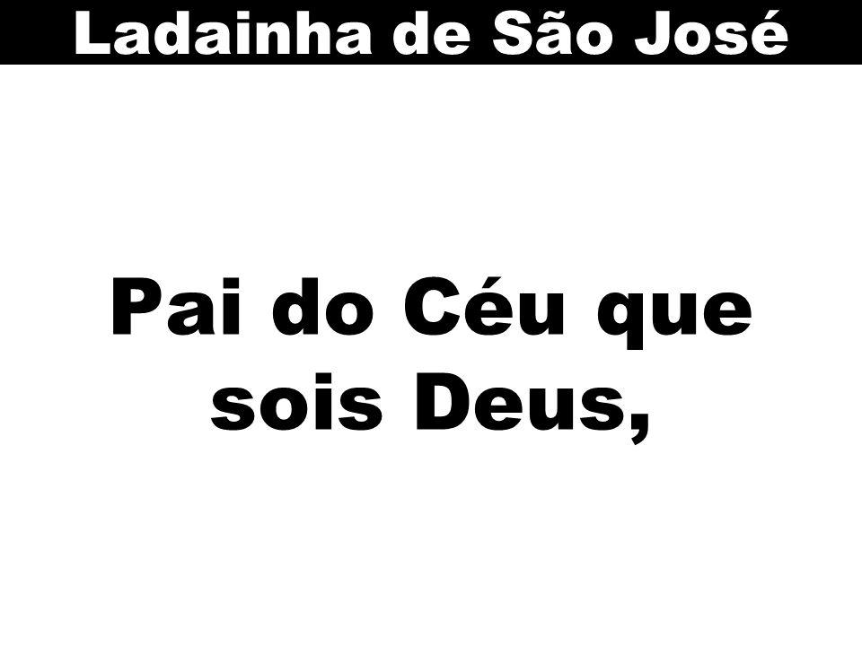 Pai do Céu que sois Deus, Ladainha de São José