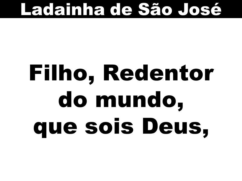 Filho, Redentor do mundo, que sois Deus, Ladainha de São José