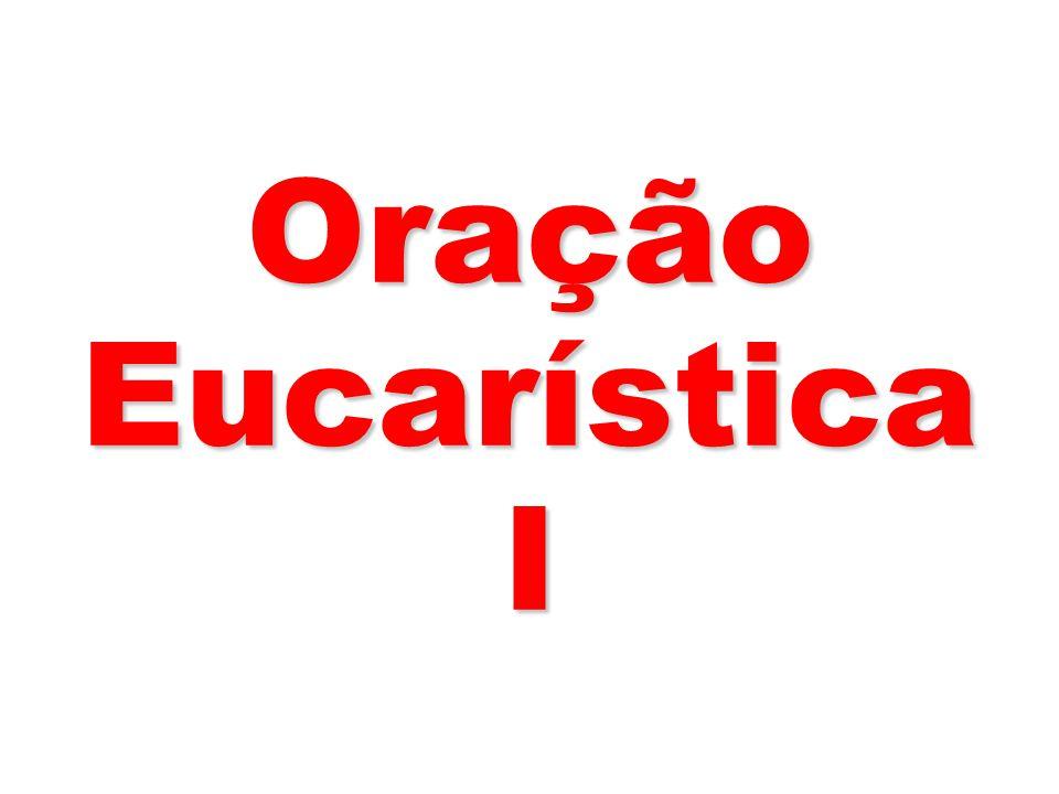 Oração Eucarística I