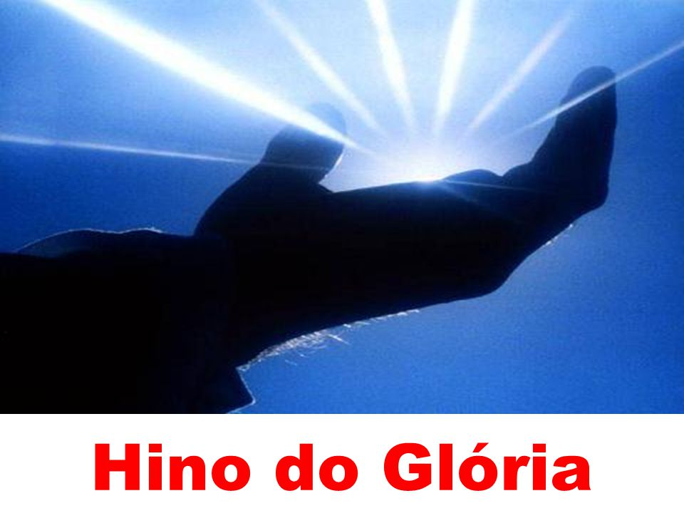 Glória a Deus nas alturas, e paz na terra aos homens por Ele amados GLÓRIA