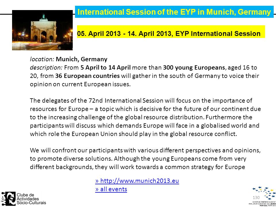 05. April 2013 - 14. April 2013, EYP International Session International Session of the EYP in Munich, Germany location: Munich, Germany description: