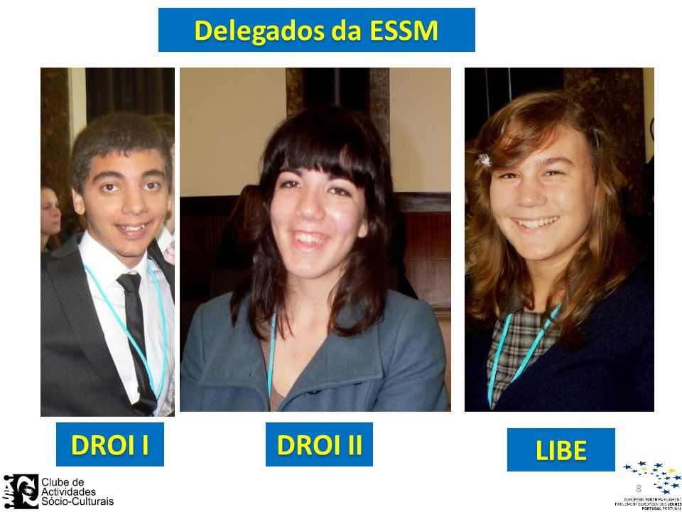 Delegados da ESSM DROI I DROI II LIBE 8
