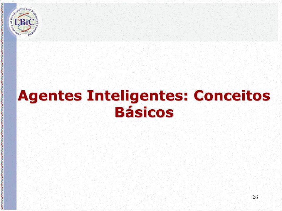 26 Agentes Inteligentes: Conceitos Básicos