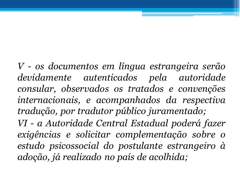 V - os documentos em língua estrangeira serão devidamente autenticados pela autoridade consular, observados os tratados e convenções internacionais, e