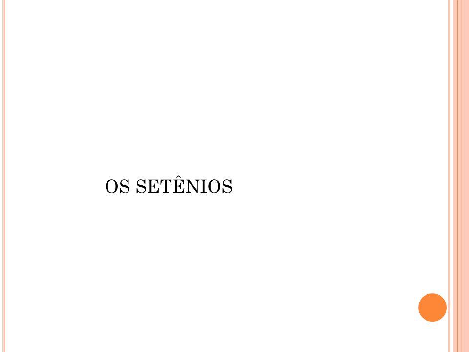 OS SETÊNIOS
