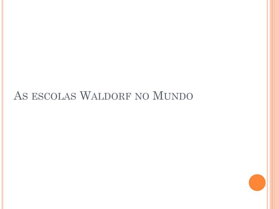 A S ESCOLAS W ALDORF NO M UNDO