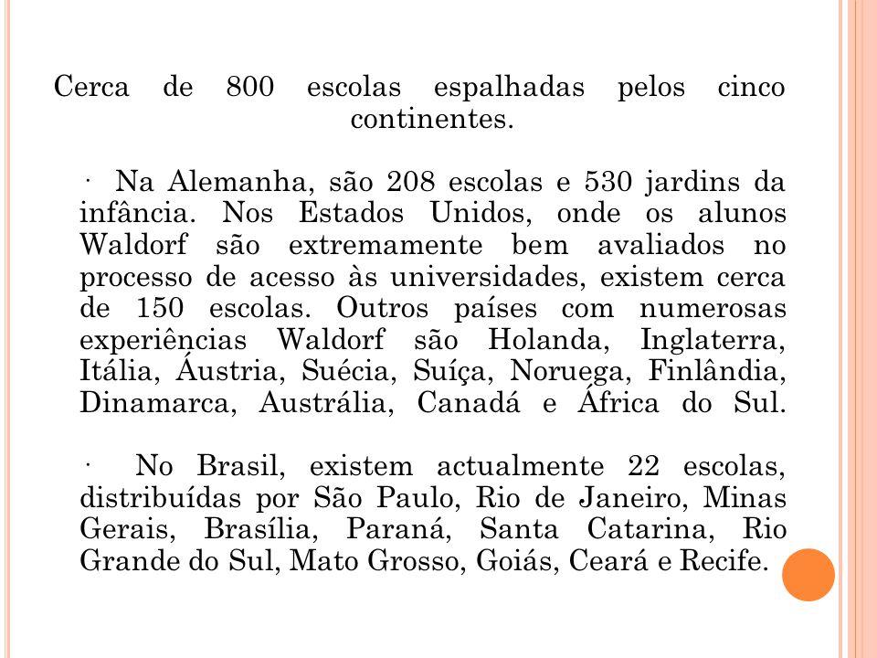 Cerca de 800 escolas espalhadas pelos cinco continentes. · Na Alemanha, são 208 escolas e 530 jardins da infância. Nos Estados Unidos, onde os alunos