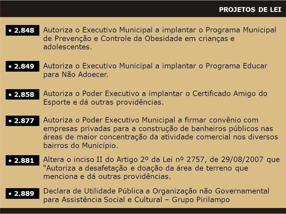 PROJETOS DE LEI • 2.848 Autoriza o Executivo Municipal a implantar o Programa Municipal de Prevenção e Controle da Obesidade em crianças e adolescentes.