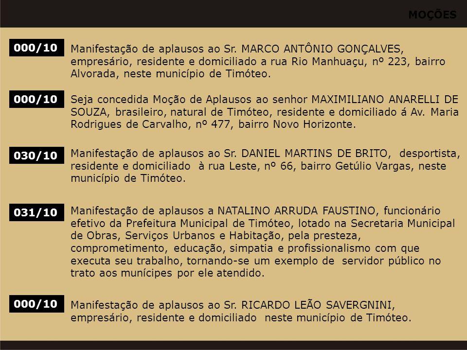 MOÇÕES 000/10 Manifestação de aplausos ao Sr. MARCO ANTÔNIO GONÇALVES, empresário, residente e domiciliado a rua Rio Manhuaçu, nº 223, bairro Alvorada