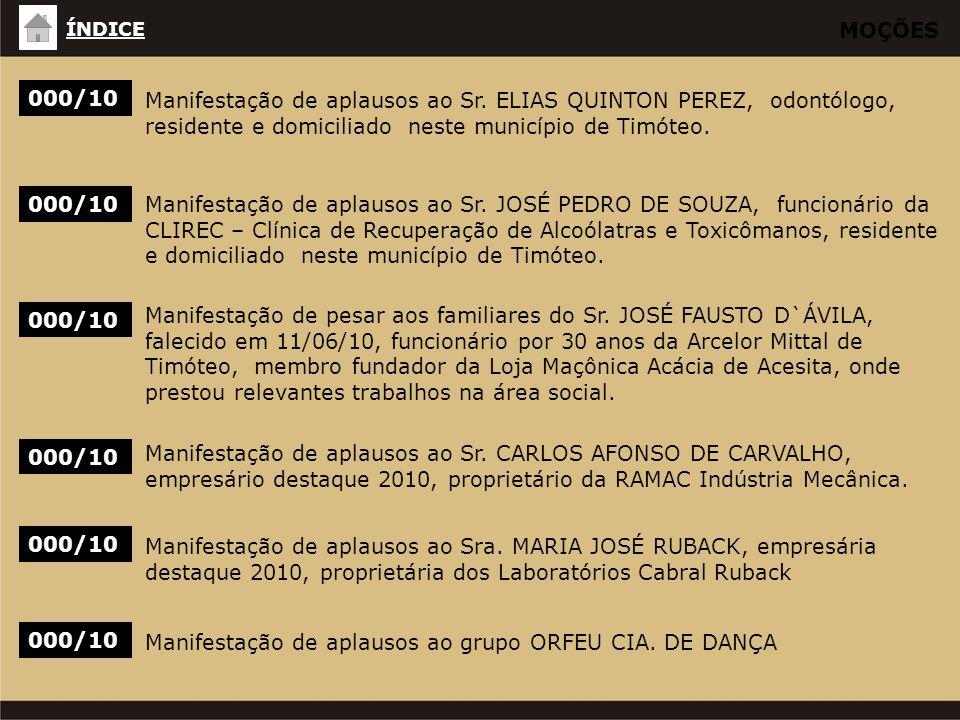MOÇÕES 000/10 Manifestação de aplausos ao Sr. ELIAS QUINTON PEREZ, odontólogo, residente e domiciliado neste município de Timóteo. 000/10Manifestação