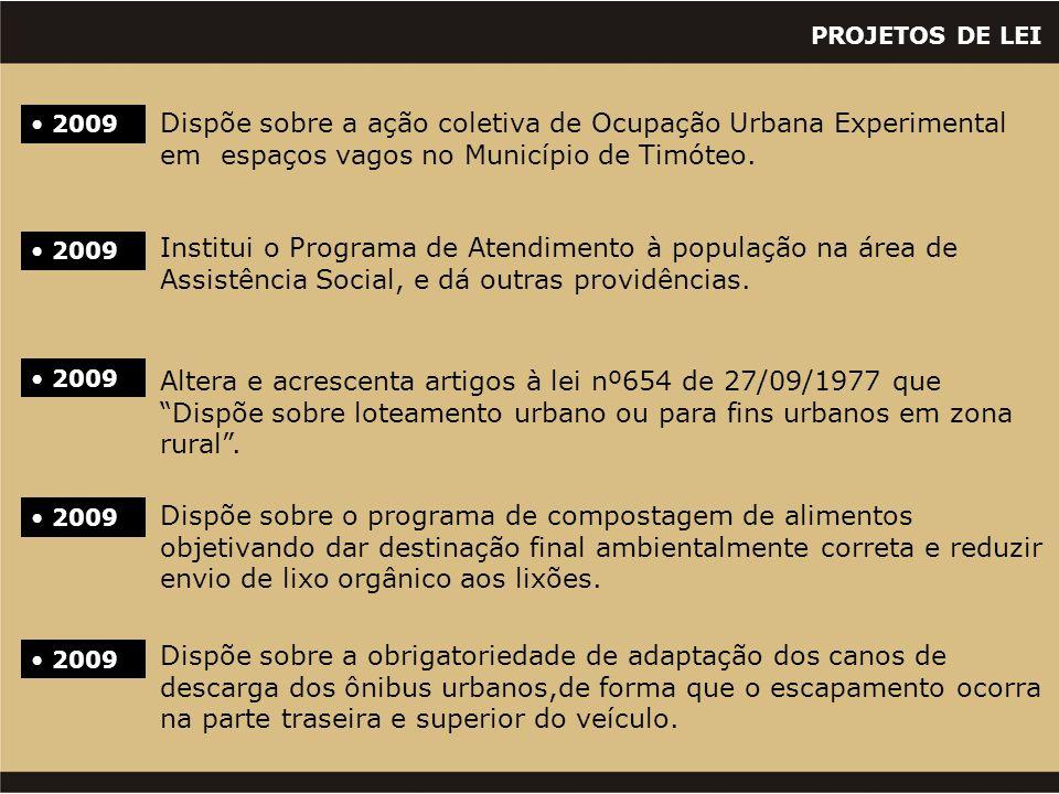 """PROJETOS DE LEI • 2009 Altera e acrescenta artigos à lei nº654 de 27/09/1977 que """"Dispõe sobre loteamento urbano ou para fins urbanos em zona rural""""."""