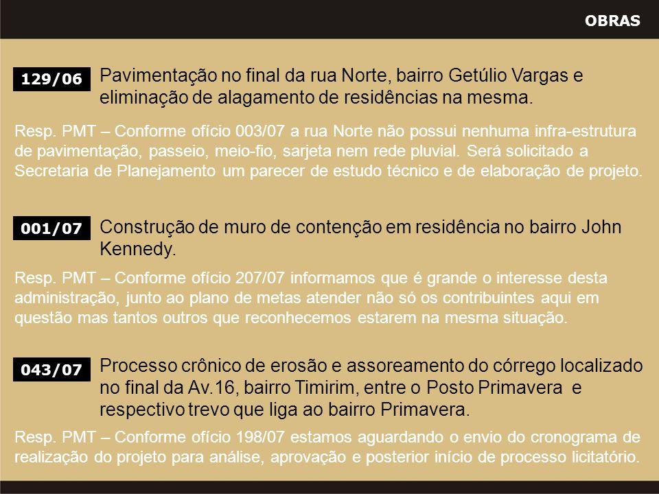 OBRAS 129/06 Pavimentação no final da rua Norte, bairro Getúlio Vargas e eliminação de alagamento de residências na mesma. Resp. PMT – Conforme ofício