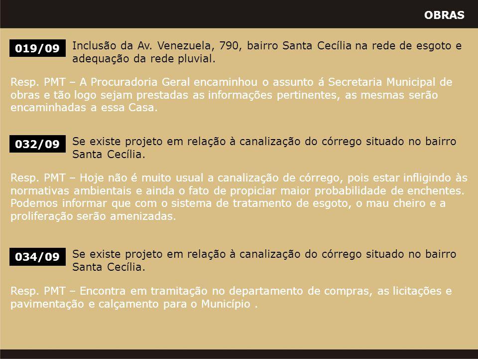 OBRAS 019/09 Inclusão da Av. Venezuela, 790, bairro Santa Cecília na rede de esgoto e adequação da rede pluvial. Resp. PMT – A Procuradoria Geral enca
