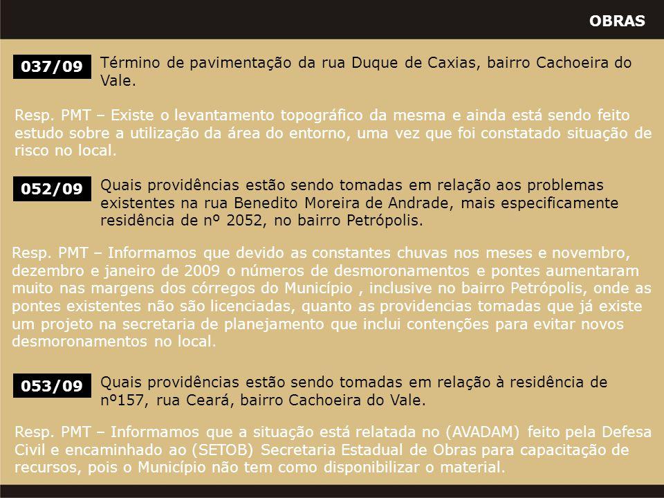 OBRAS 037/09 Término de pavimentação da rua Duque de Caxias, bairro Cachoeira do Vale. Resp. PMT – Existe o levantamento topográfico da mesma e ainda