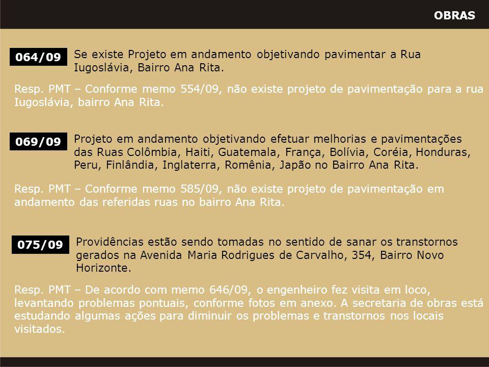 OBRAS 069/09 Projeto em andamento objetivando efetuar melhorias e pavimentações das Ruas Colômbia, Haiti, Guatemala, França, Bolívia, Coréia, Honduras, Peru, Finlândia, Inglaterra, Romênia, Japão no Bairro Ana Rita.