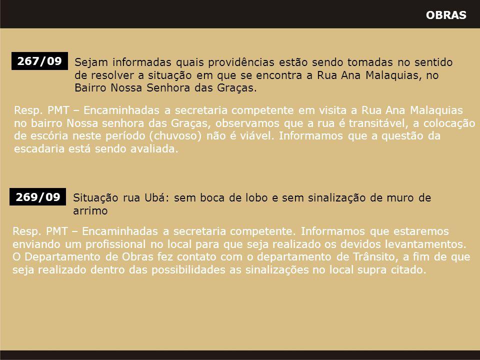 OBRAS 267/09 Sejam informadas quais providências estão sendo tomadas no sentido de resolver a situação em que se encontra a Rua Ana Malaquias, no Bair