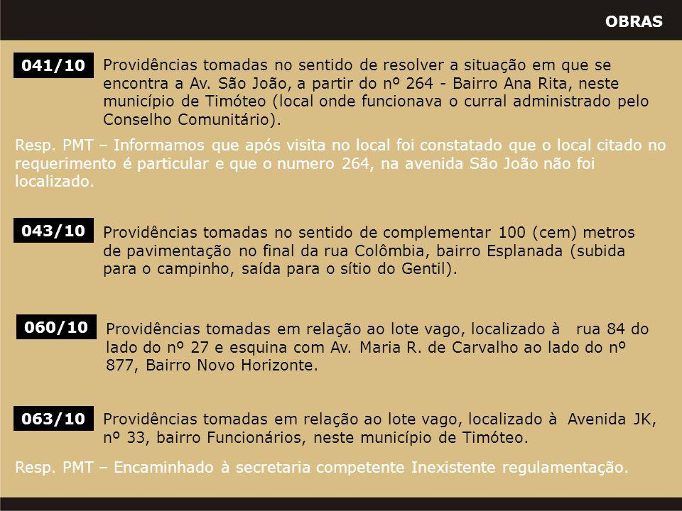 OBRAS 041/10 Providências tomadas no sentido de resolver a situação em que se encontra a Av. São João, a partir do nº 264 - Bairro Ana Rita, neste mun