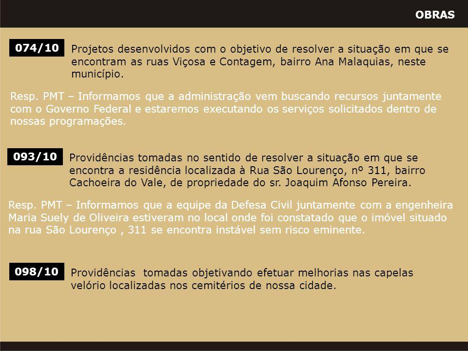 OBRAS 074/10 Projetos desenvolvidos com o objetivo de resolver a situação em que se encontram as ruas Viçosa e Contagem, bairro Ana Malaquias, neste município.
