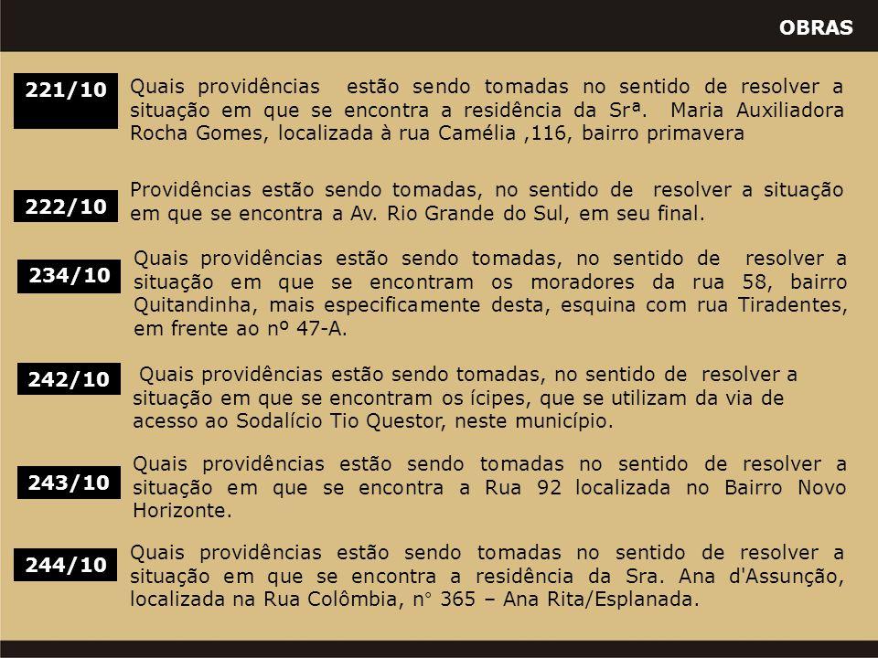 OBRAS 234/10 Quais providências estão sendo tomadas, no sentido de resolver a situação em que se encontram os moradores da rua 58, bairro Quitandinha, mais especificamente desta, esquina com rua Tiradentes, em frente ao nº 47-A.