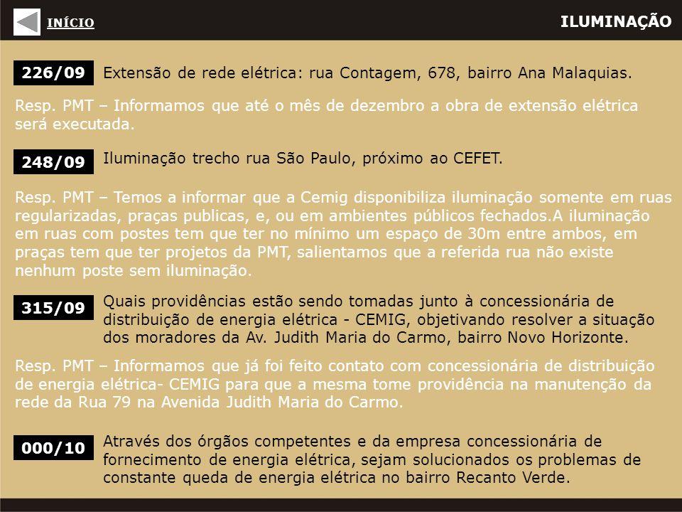 ILUMINAÇÃO 226/09Extensão de rede elétrica: rua Contagem, 678, bairro Ana Malaquias.