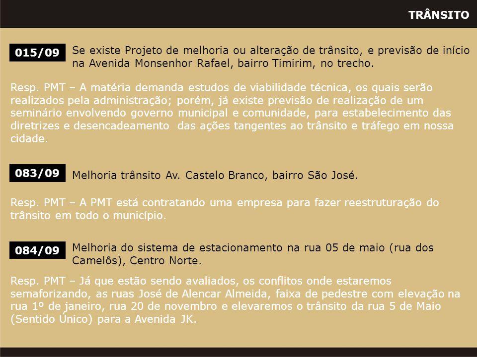 TRÂNSITO 015/09 Se existe Projeto de melhoria ou alteração de trânsito, e previsão de início na Avenida Monsenhor Rafael, bairro Timirim, no trecho. R