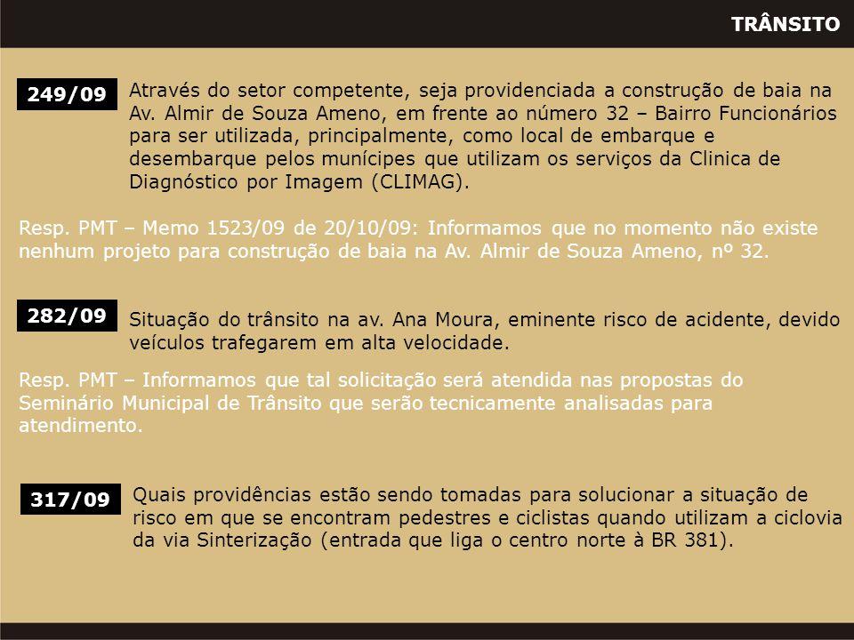 TRÂNSITO 249/09 Através do setor competente, seja providenciada a construção de baia na Av. Almir de Souza Ameno, em frente ao número 32 – Bairro Func