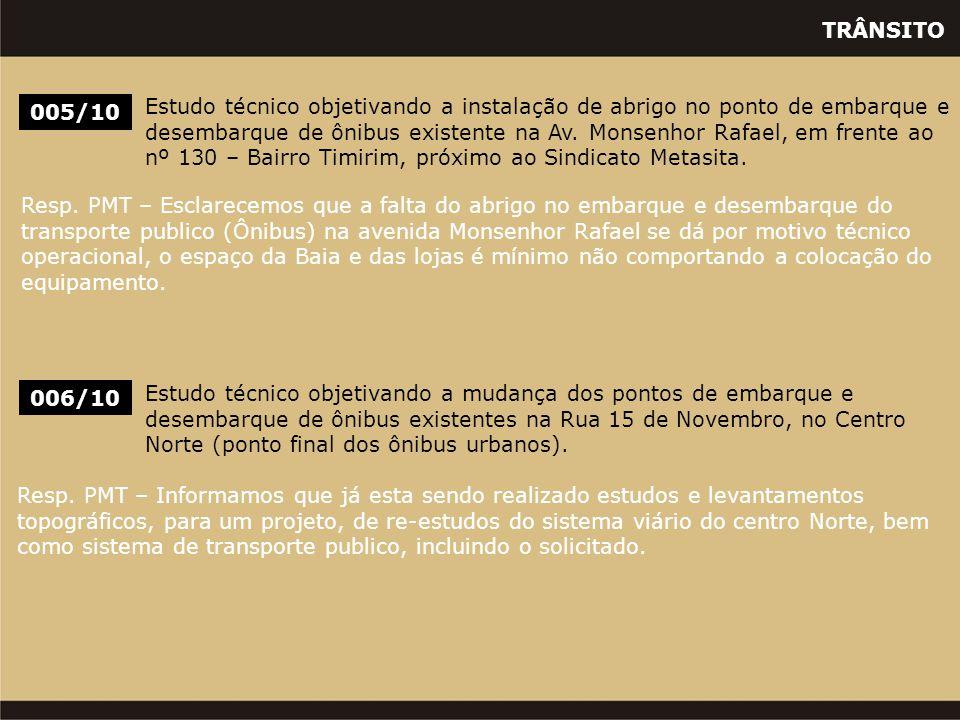 TRÂNSITO 005/10 Estudo técnico objetivando a instalação de abrigo no ponto de embarque e desembarque de ônibus existente na Av. Monsenhor Rafael, em f