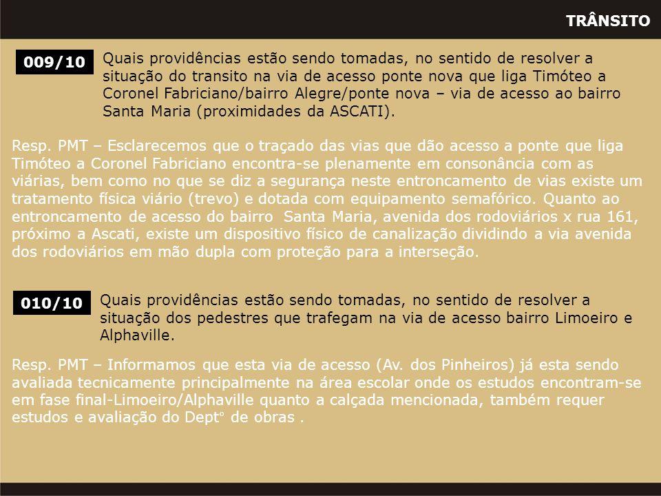 TRÂNSITO 010/10 Quais providências estão sendo tomadas, no sentido de resolver a situação dos pedestres que trafegam na via de acesso bairro Limoeiro