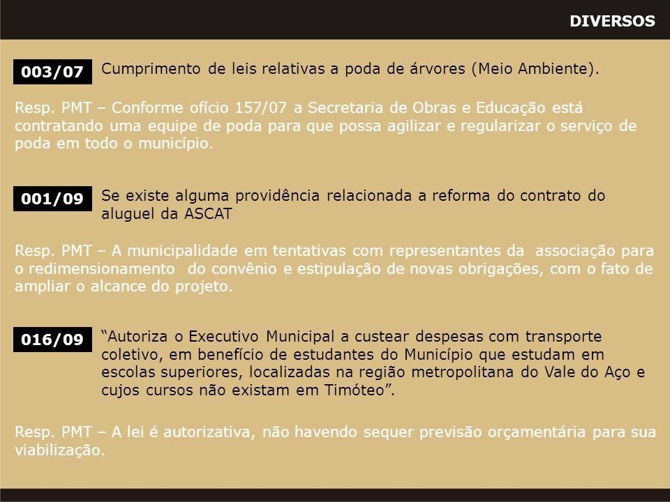 DIVERSOS 003/07 Cumprimento de leis relativas a poda de árvores (Meio Ambiente). Resp. PMT – Conforme ofício 157/07 a Secretaria de Obras e Educação e