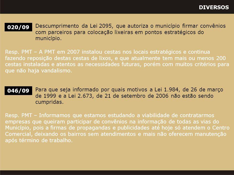 DIVERSOS 020/09 Descumprimento da Lei 2095, que autoriza o município firmar convênios com parceiros para colocação lixeiras em pontos estratégicos do município.