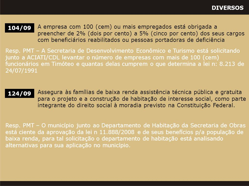 DIVERSOS 124/09 Assegura às famílias de baixa renda assistência técnica pública e gratuita para o projeto e a construção de habitação de interesse social, como parte integrante do direito social à moradia previsto na Constituição Federal.