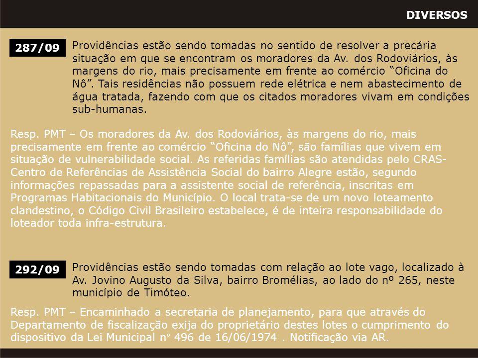 DIVERSOS 287/09 Providências estão sendo tomadas no sentido de resolver a precária situação em que se encontram os moradores da Av. dos Rodoviários, à