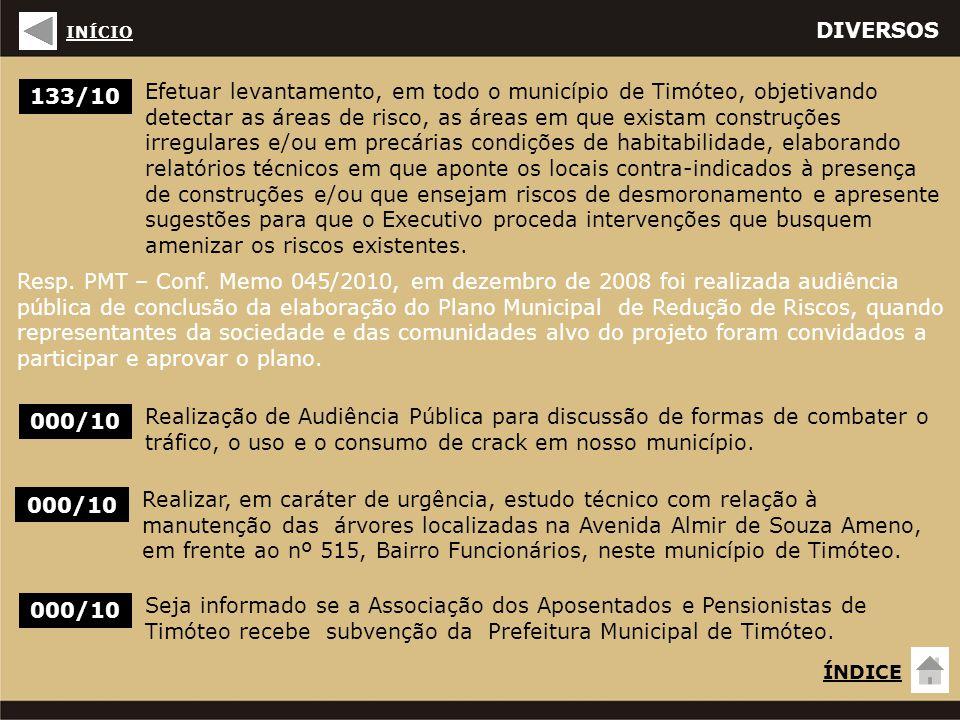 DIVERSOS 133/10 Efetuar levantamento, em todo o município de Timóteo, objetivando detectar as áreas de risco, as áreas em que existam construções irre