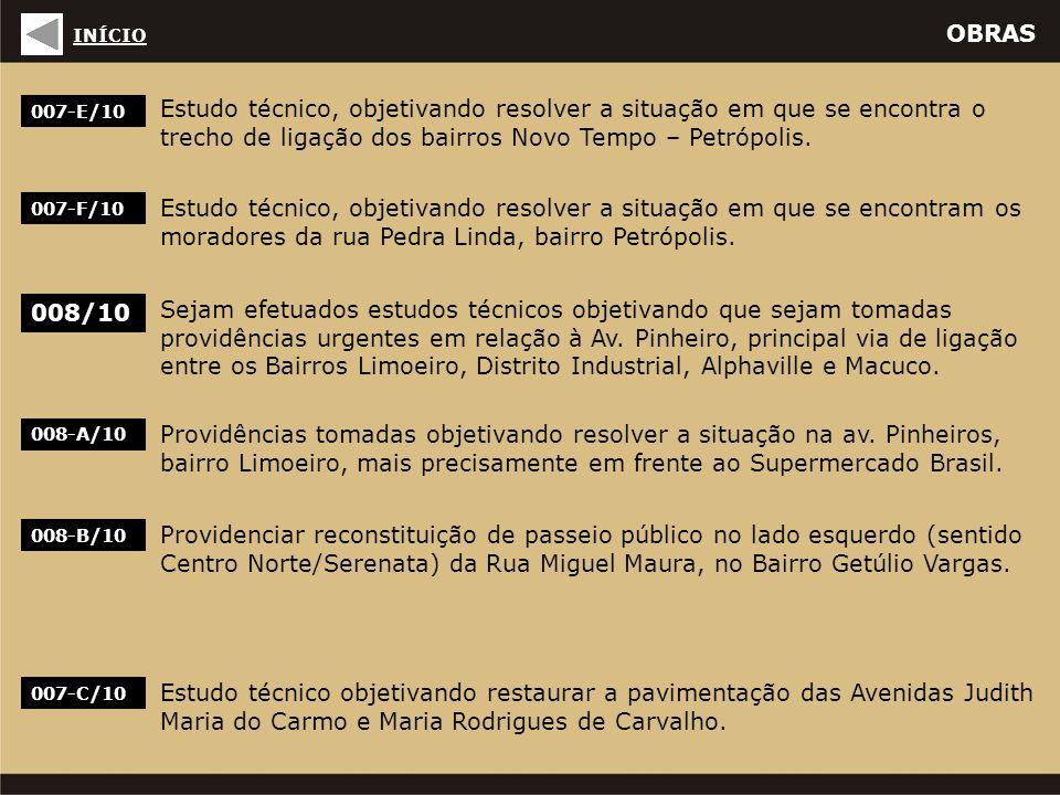 OBRAS 007-E/10 Estudo técnico, objetivando resolver a situação em que se encontra o trecho de ligação dos bairros Novo Tempo – Petrópolis. 007-F/10 Es